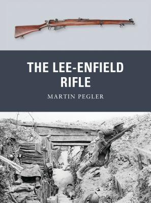 The Lee-Enfield Rifle - Pegler, Martin