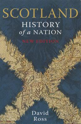 Scotland: History of a Nation - Ross, David