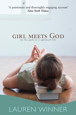 Girl Meets God: On the Path to a Spiritual Life - Winner, Lauren F.