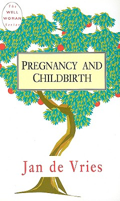 Pregnancy and Childbirth - De Vries, Jan