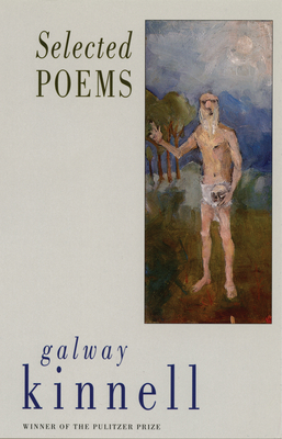 Selected Poems - Kinnell, Galway