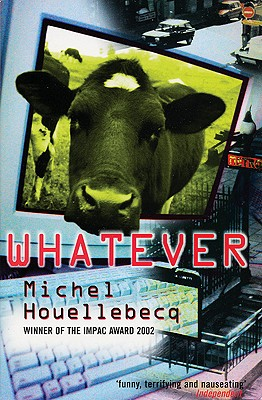 Whatever - Houellebecq, Michel, and Hammond, Paul (Translated by)