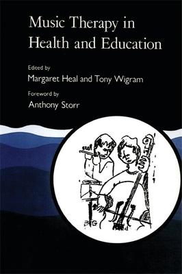 Music Therapy in Health and Education - Heal, Margaret