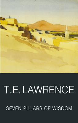 Seven Pillars of Wisdom - Lawrence, T E, and Griffith, Tom (Editor), and Calder, Angus, Professor (Introduction by)