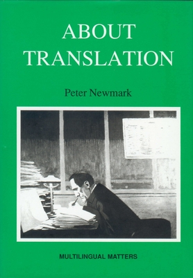 About Translation - Newmark, Peter, and Newmark