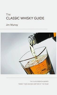 The Classic Whisky Guide - Murray, Jim