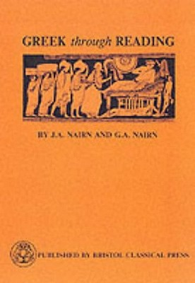 Greek Through Reading - Nairn, J A, and Nairn, G