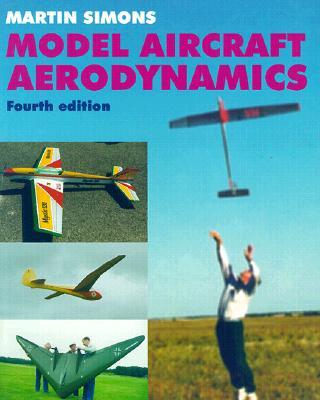 Model Aircraft Aerodynamics - Simons, Martin