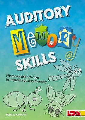 Auditory Memory Skills - Hill, Mark, and Hill, Katy