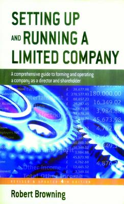 Setting Up & Running a Limited Company - Browning, Robert