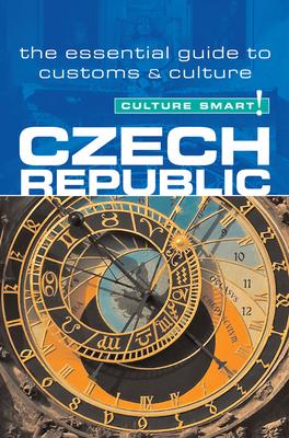 Czech Republic - Culture Smart!: A Quick Guide to Customs & Etiquette - Rosenleaf Ritter, Nicole, and Ritter, Nicole Rosenleaf