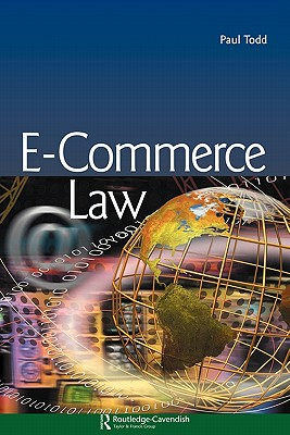 E-Commerce Law - Todd, Paul, and Lewis, Agnes Smith (Editor)
