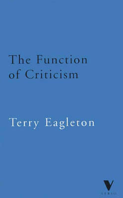 The Function of Criticism: From the Spectator to Post-Structuralism - Eagleton, Terry