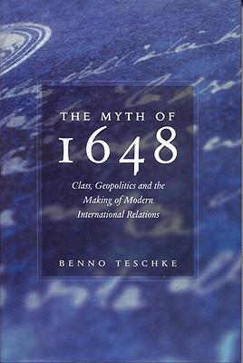 The Myth of 1648 - Teschke, Benno