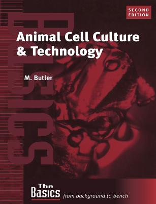 Animal Cell Culture and Technology - Butler, M, and Butler, Michael, and Butler, Mike