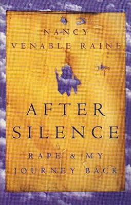 After Silence: Rape and My Journey Back - Raine, Nancy Venable