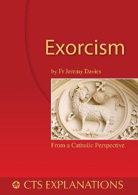Exorcism: Understanding Exorcism in Scripture and Practice - Davies, Jeremy