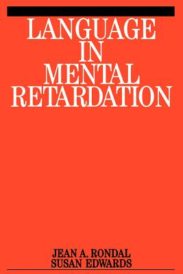 Language in Mental Retardation - Rondal, J A, and Edwards, Susan, and Rondal, Jean A