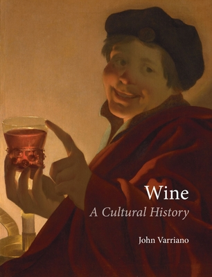 Wine: A Cultural History - Varriano, John
