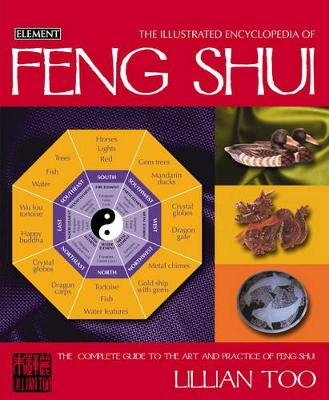 The Illustrated Encyclopedia of Feng Shui - Too, Lillian