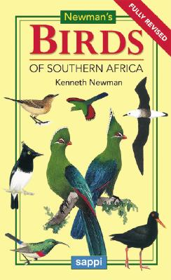 Newman's Birds of Southern Africa - Newman, Kenneth