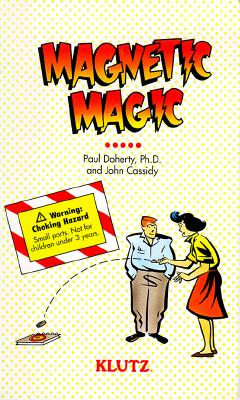Magnetic Magic - Doherty, Paul, and Doherty, Paul (Editor), and Cassidy, John