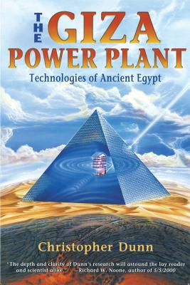 The Giza Power Plant: Technologies of Ancient Egypt - Dunn, Christopher