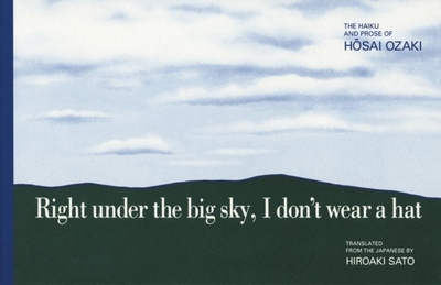Right Under the Big Sky, I Don't Wear a Hat - Ozaki, Hosai, and Sato, Hiroaki, Professor (Translated by)
