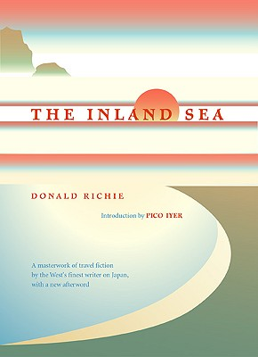 The Inland Sea - Richie, Donald, and Iyer, Pico (Introduction by)