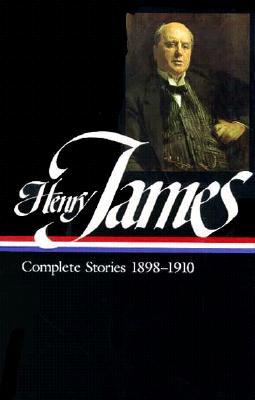 Henry James: Complete Stories 1898-1910, Volume 2 - James, Henry, Jr., and Donoghue, Denis (Editor)
