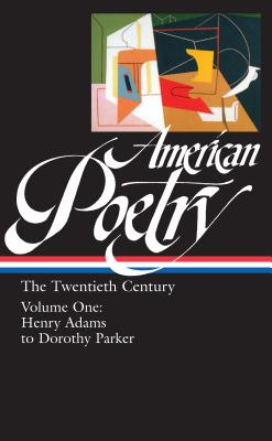 American Poetry: The Twentieth Century, Volume 1: Henry Adams to Dorothy Parker - Library of America, and Various, and Hass, Robert (Compiled by)