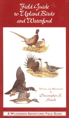 Field Guide to Upland Birds and Waterfowl - Smith, Christopher