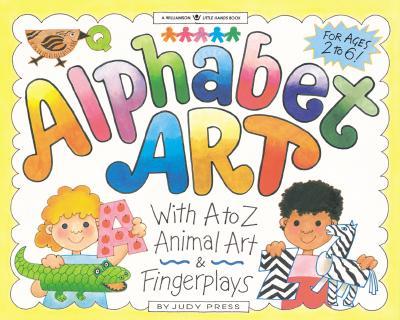 Alphabet Art: With A to Z Animal Art & Fingerplays - Press, Judy