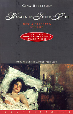 Women in Their Beds: New and Selected Stories - Berriault, Gina