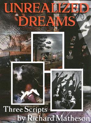 Unrealized Dreams - Matheson, Richard, and Etchison, Dennis (Introduction by)