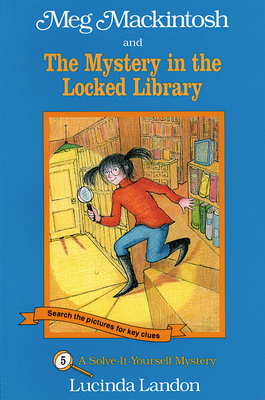 Meg Mackintosh and the Mystery in the Locked Library: A Solve-It-Yourself Mystery - Landon, Lucinda (Illustrator)