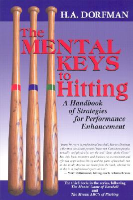 The Mental Keys to Hitting: A Handbook of Strategies for Performance Enhancement - Dorfman, H A