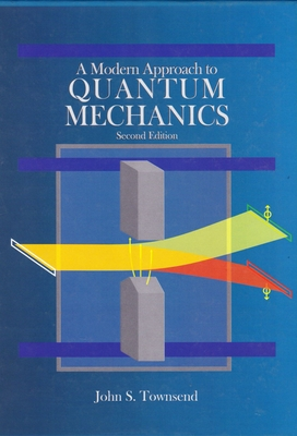 A Modern Approach to Quantum Mechanics - Townsend, John S