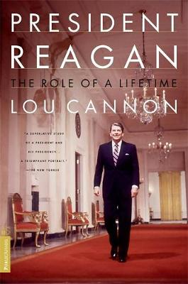 President Reagan the Role of a Lifetime - Cannon, Lou, and Kimzey, Robert
