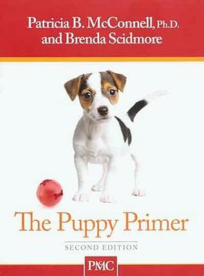 Puppy Primer - McConnell, Patricia, and Scidmore, Brenda