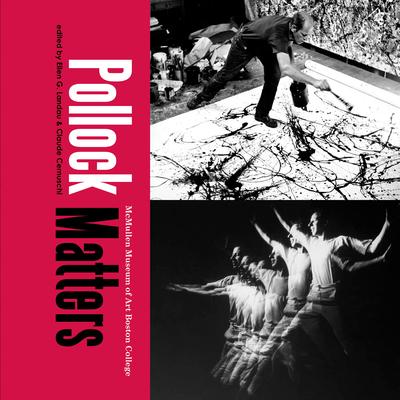 Pollock Matters - Landau, Ellen G, Professor (Editor), and Cernuschi, Claude (Editor)