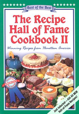 The Recipe Hall of Fame Cookbook II: Winning Recipes from Hometown America - Cameron, June, and McKee, Gwen (Editor), and Moseley, Barbara (Editor)