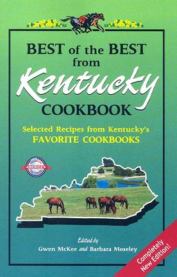 Best of the Best from Kentucky Cookbook: Selected Recipes from Kentucky's Favorite Cookbooks - McKee, Gwen (Editor), and Moseley, Barbara (Editor), and England, Tupper (Illustrator)