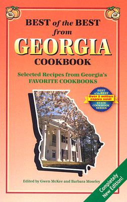 Best of the Best from Georgia Cookbook: Selected Recipes from Georgia's Favorite Cookbooks - McKee, Gwen (Editor), and Moseley, Barbara (Editor), and England, Tupper (Illustrator)