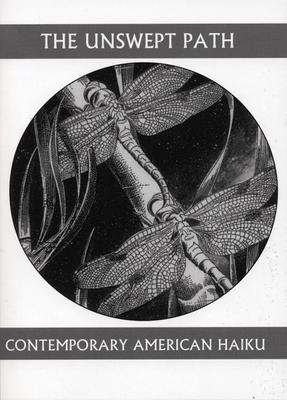 The Unswept Path: Contemporary American Haiku - Brandi, John (Editor), and Maloney, Dennis (Editor)