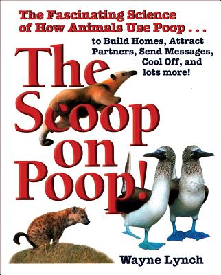The Scoop on Poop - Lynch, Wayne, Dr.