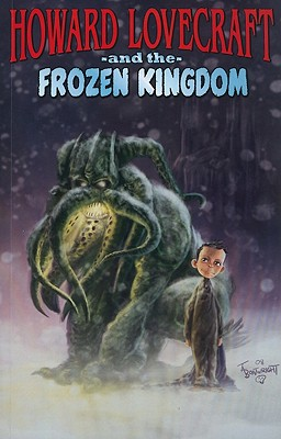 Howard Lovecraft and the Frozen Kingdom - Brown, Bruce