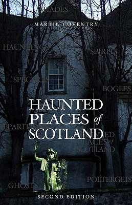 Haunted Places of Scotland - Coventry, Martin