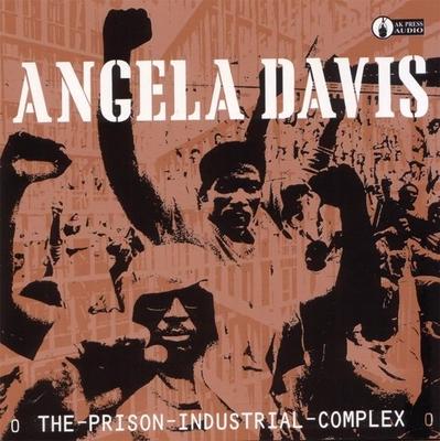 The Prison Industrial Complex - Davis, Angela Yvonne