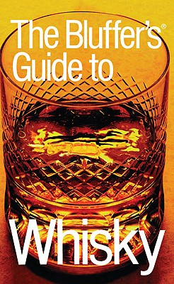 The Bluffer's Guide to Whisky, Revised: The Bluffer's Guide Series - Milsted, David